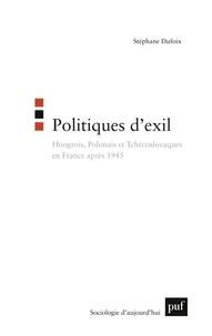 Stéphane Dufoix - Politiques d'exil.