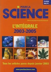 Pour la science - Pour la Science L'intégrale 2003-2005 - CD-Rom.