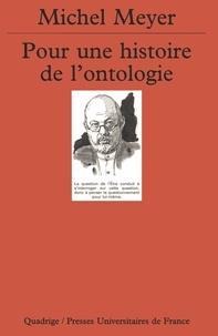 Michel Meyer - Pour une histoire de l'ontologie.