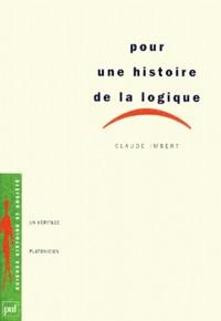 Claude Imbert - Pour une histoire de la logique - Un héritage platonicien.