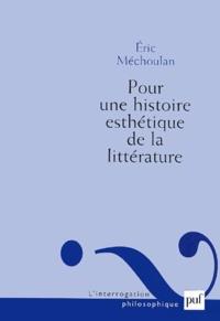 Eric Méchoulan - Pour une histoire esthétique de la littérature.