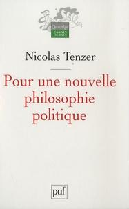 Nicolas Tenzer - Pour une nouvelle philosophie politique - De la philosophie à l'action et retour 1.