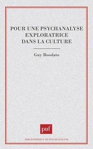 Guy Rosolato - Pour une psychanalyse exploratrice dans la culture.