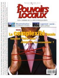 """Philippe Laurent - Pouvoirs locaux N° 38, Volume 1, Fév : La complexité locale - Comment """"faire avec"""" ? Jusqu'où s'en accomoder ?."""