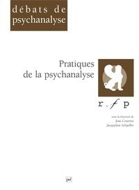 Jacqueline Schaeffer et  Collectif - Pratiques de la psychanalyse - [colloque, 28-29 novembre 1998, Paris.