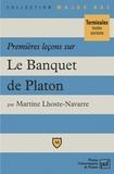 """Martine Lhoste-Navarre - Premières leçons sur """"Le banquet"""" de Platon."""