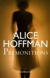 Alice Hoffman - Prémonitions.