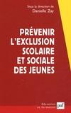 Danielle Zay et  Collectif - Prévenir l'exclusion scolaire et sociale des jeunes - Une approche franco-britannique.