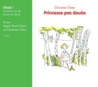 Christian Oster - Princesse pas douée. 1 CD audio
