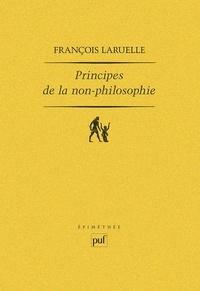 François Laruelle - Principes de la non-philosophie.