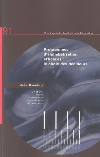 John Oxenham - Principes de la planification de l'éducation N° 91 : Programmes d'alphabétisation efficaces : le choix des décideurs.