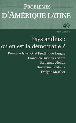 Domingo Irwin-G et Frédérique Langue - Problèmes d'Amérique latine N° 49 été 2003 : Pays andins : où en est la démocratie ?.
