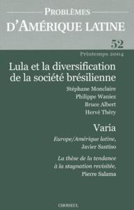 Dominique Vidal et Stéphane Monclaire - Problèmes d'Amérique latine N° 52, Printemps 200 : Lula et la diversification de la société brésilienne.
