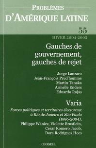 Frédérique Langue et Daniel Pécaut - Problèmes d'Amérique latine N° 55 Hiver 2004-200 : Gauches de gouvernement, gauches de rejet.