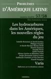 David Garibay et Isabelle Rousseau - Problèmes d'Amérique latine N° 57/58, Eté-Automn : Les hydrocarbures dans les Amériques : les nouvelles règles du jeu.