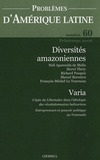 Richard Pasquis et Hervé Théry - Problèmes d'Amérique latine N° 60, Printemps 200 : Diversités amazoniennes.
