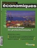 Antoine Bouët et David Laborde - Problèmes économiques N° 3032, mercredi 7 : Libre-échange ou protectionnisme ?.