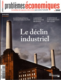 Patrice Merlot - Problèmes économiques N° 3040, 28 mars 201 : Le déclin industriel.