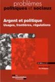 Eric Phélippeau et Nathalie Robatel - Problèmes politiques et sociaux N° 985, Juin 2011 : Argent et politique - Usages, frontières, régulations.