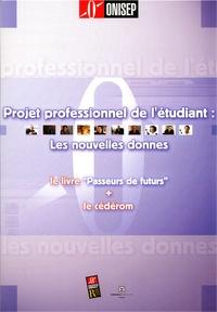 Projet professionnel de létudiant : Les nouvelles donnes. Le Livre Passeurs de futurs, avec le CD-ROM.pdf