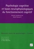 Serban Ionescu et Alain Blanchet - Psychologie cognitive et bases neurophysiologiques du fonctionnement cognitif.