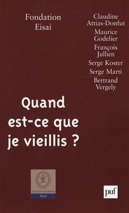 Claudine Attias-Donfut et Maurice Godelier - Quand est-ce que je vieillis ?.