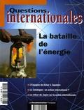 Serge Sur et Jérôme Gallois - Questions internationales N° 24, Mars-avril 20 : La bataille de l'énergie.