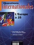 Jacqueline Dutheil de La Rochère et  Collectif - Questions internationales N° 7 mai-juin 2004 : L'Europe à 25.