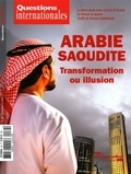 La Documentation Française - Questions internationales N° 89 : Arabie saoudite - Transformation ou illusion.