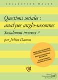 Julien Damon - Questions sociales : analyses anglo-saxonnes - Socialement incorrect ?.