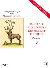 Myriam Marrache-Gouraud - Rabelais, aux confins des mondes possibles - Quart Livre.