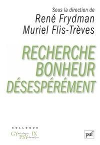 René Frydman et Muriel Flis-Trèves - Recherche bonheur déséspérement....