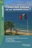 Richard Samuel et Jean-Christophe Gay - Regards sur l'actualité N° 355, Novembre 200 : L'Outre-mer français : où en sommes-nous ?.