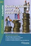 Antoine Rémond et Henri Sterdyniak - Regards sur l'actualité N° 361, Mai 2010 : Quelle réforme pour nos retraites ?.