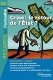 Bruno Bernardi et Pierre Bezbakh - Regards sur l'actualité N° 362, Juin-juillet : Crise : le retour de l'Etat.