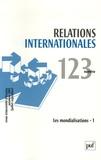 Georges-Henri Soutou et Bruno Arcidiacono - Relations internationales N° 123, Automne 2005 : Les mondialisations - Volume 1.