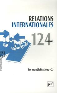 Séverine-Antigone Marin et Victor–Yves Ghebali - Relations internationales N° 124, Hiver 2005 ( : Les mondialisations - Tome 2.