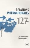 Jean-Claude Allain - Relations internationales N° 127, Hiver 2006 : Les Nations Unies d'hier à demain - Tome 1.