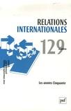 Georges-Henri Soutou et Emilia Robin Hivert - Relations internationales N° 129, Printemps 20 : Les années Cinquante.