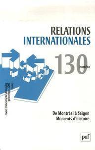 Frédéric Bastien et Sylvain Pons - Relations internationales N° 130, Eté 2007 : De Montréal à Saïgon - Moments d'histoire.