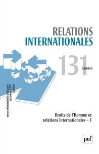 Davide Rodogno et Jean-Marc Delaunay - Relations internationales N° 131, Automne 2007 : Droits de l'Homme et relations internationales.