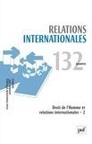 Philippe Marguerat et Victor-Yves Ghebali - Relations internationales N° 132, Automne 2007 : Droits de l'homme et relations internationales - Tome 2.