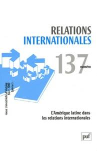 Antoine Marès - Relations internationales N° 137, printemps (j : L'Amérique latine dans les relations internationales.