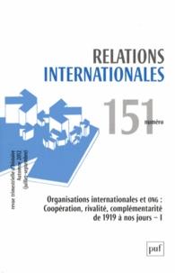 Catherine Nicault - Relations internationales N° 151, Automne 2012 : Organisations internationales et ONG : coopération, rivalité, complémentarité de 1919 à nos jours - Volume 1.