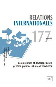 Catherine Nicault - Relations internationales N° 177, printemps 20 : Décolonisation et développement : genèses, pratiques et interdépendances.