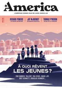 Julien Bisson - Revue America N° 13, printemps 202 : A quoi rêvent les jeunes ?.