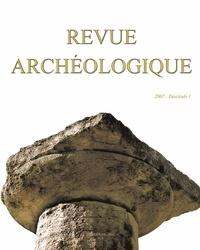 Alain Bouet et Florence Saragoza - Revue archéologique N° 1/2007 : .