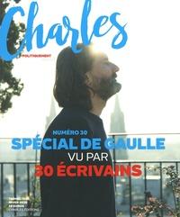 Arnaud Viviant - Revue Charles N° 30, hiver 2020 : De Gaulle vu par 30 écrivains.