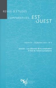 Elsa Tulmets et  Collectif - Revue d'études comparatives Est-Ouest Volume 34 N° 3 Septe : Les réformes de la coopération à l'Est de l'Union européenne.