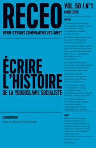 Anne Madelain et Frank Georgi - Revue d'études comparatives Est-Ouest Volume 50 N° 1, mars : Ecire l'histoire de la Yougoslavie socialiste.